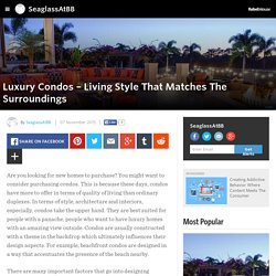 Luxury Condos – Living Style That Matches The Surroundings