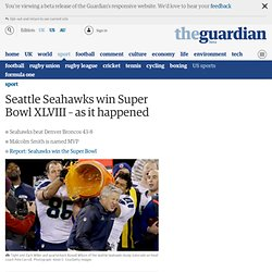 Seattle Seahawks win Super Bowl XLVIII – as it happened