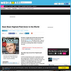 Sean Bean Highest-Paid Actor in the World