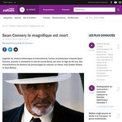 Sean Connery le magnifique est mort...