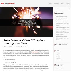 Sean Downes Offers 3 Tips for a Healthy New Year - Sean Downes
