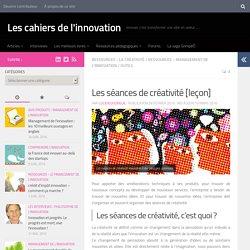 Les séances de créativité [leçon] - Les cahiers de l'innovation