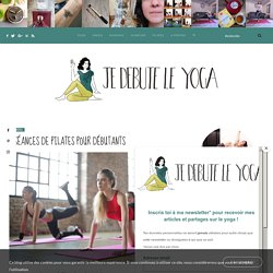 4 séances de Pilates pour débutants