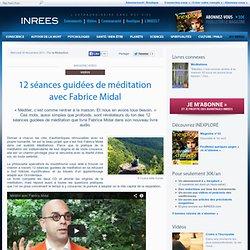12 séances guidées de méditation avec Fabrice Midal
