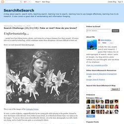 SearchReSearch: Search Challenge (11/11/15): Fake or real? How do you know?