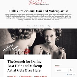 The Search for Dallas Best Hair and Makeup Artist Gets Over Here – Dallas Professional Hair and Makeup Artist