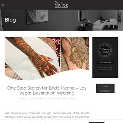 One Stop Search for Bridal Henna - Las Vegas Destination Wedding