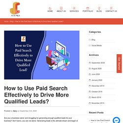 How to Use Paid Search to Drive More Qualified Leads?