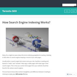 How Search Engine Indexing Works? – Toronto SEO