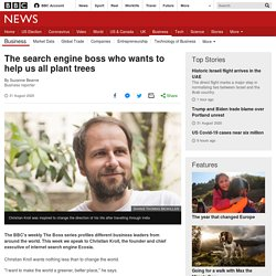 The search engine boss who wants to help us all plant trees