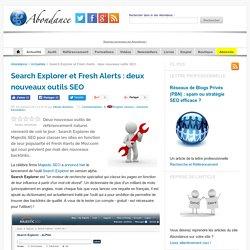 Search Explorer et Fresh Alerts : deux nouveaux outils SEO