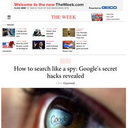 How to search like a spy: Google's secret hacks revealed