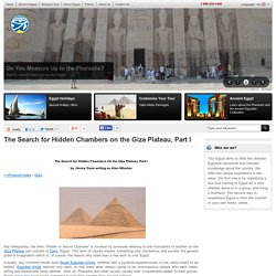 The Search for Hidden Chambers on the Giza Plateau, Part I