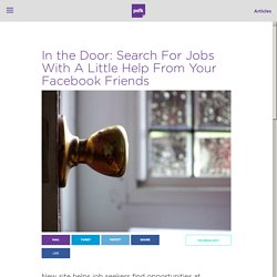 In the Door: Search For Jobs With A Little Help From Your Facebook Friends