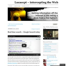 Real time search – Google launch today « Lucacept – intercepting the Web