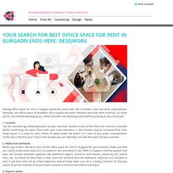 Your Search for Best Office Space for Rent in Gurgaon Ends Here: DesqWorx -