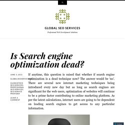 Is Search engine optimization dead?