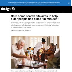 "Care home search site aims to help older people find a bed ""in minutes"" - Design Week"