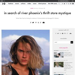 in search of river phoenix's thrift store mystique