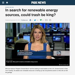 In search for renewable energy sources, could trash be king?