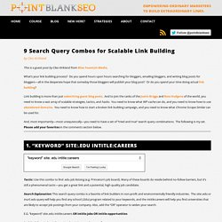 9 Search Query Combos for Scalable Link Building
