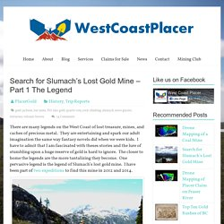 Search for Slumach's Lost Gold Mine – Part 1 The Legend