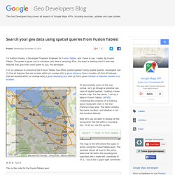 Google Geo Developers Blog: Search your geo data using spatial queries from Fusion Tables!