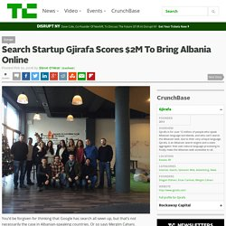 Search Startup Gjirafa Scores $2M To Bring Albania Online