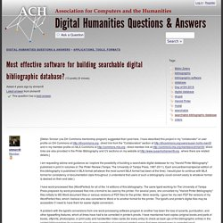 Most effective software for building searchable digital bibliographic database?