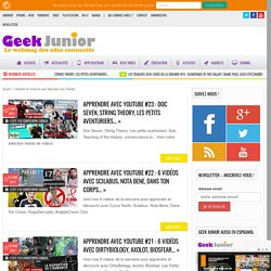 You searched for Apprendre avec YouTube - Geek Junior -