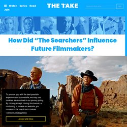 """How Did """"The Searchers"""" Influence Future Filmmakers?"""