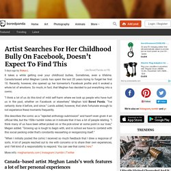Artist Searches For Her Childhood Bully On Facebook, Doesn't Expect To Find This