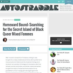 Searching for the Secret Island of Black Queer Mixed Femmes