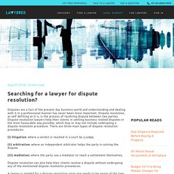 Searching for a lawyer for dispute resolution?