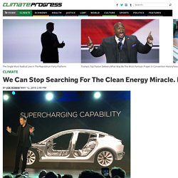 We Can Stop Searching For The Clean Energy Miracle. It's Already Here.
