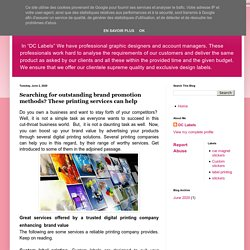 DC Labels: Searching for outstanding brand promotion methods? These printing services can help