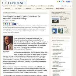 Searching for the Truth: Media Control and the Presidents Interest in Ufology