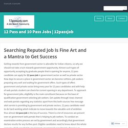 Searching Reputed Job Is Fine Art and a Mantra to Get Success – 12 Pass and 10 Pass Jobs