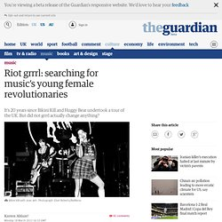 Riot grrrl: searching for music's young female revolutionaries