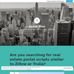 Are you searching for real estate portal scripts similar to Zillow or Trulia? – Asset Plus