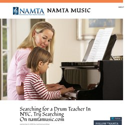 Searching for a Drum Teacher In NYC, Try Searching On namtamusic.com – Namta Music