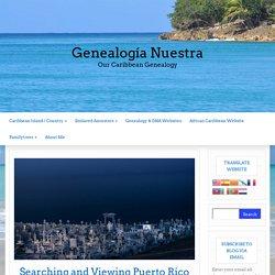 Searching and Viewing Puerto Rico Church Records - Genealogía Nuestra