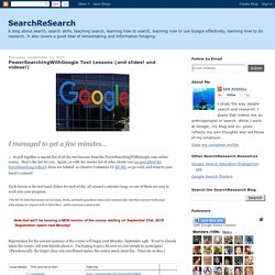 SearchReSearch: PowerSearchingWithGoogle Text Lessons (and slides! and videos!)