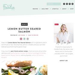 Pan Seared Salmon Recipe {With Lemon & Butter}