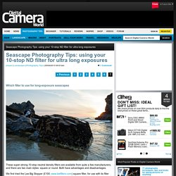 Seascape Photography Tips: using your 10-stop ND filter for ultra long exposures