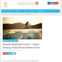 Seaside Adventures in Goa - Speed boating, Scuba Diving & More in Goa… - Lokaso, your local friend