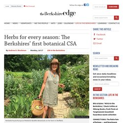 Herbs for every season: The Berkshires' first botanical CSA