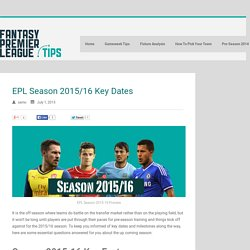EPL Season 2015/16 Key Dates