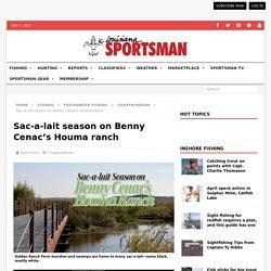 Sac-a-lait season on Benny Cenac's Houma ranch - Louisiana Sportsman