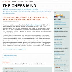The Chess Mind - The Chess Mind Blog - TCEC Season 9, Stage 3: Stockfish Wins, Houdini Second; Will Meet in Final